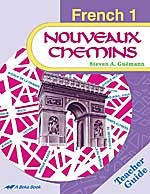 French 1A/B: Nouveaux Chemins, Teacher Guide