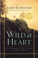 Wild at Heart: Discovering the Secret of a Man's Soul (KIEJ0320)