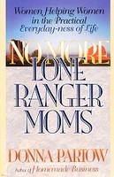 No More Lone Ranger Moms (SOL01232)