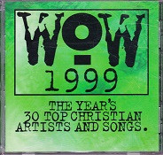 WOW Hits 1999 2 CD Set, the Year's 30 Top Christian Songs