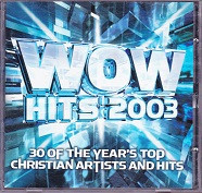 WOW Hits 2003 2 CD Set, the Year's 30 Top Christian Songs