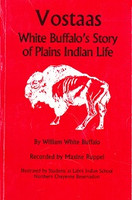 Vostaas: White Buffalo's Story of Plains Indian Life