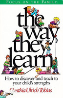 Way They Learn: Discover & Teach to Child's Strengths