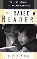 How to Raise a Reader: Help Child Read Well, Enjoy It More