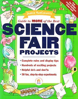 Guide to MORE of the Best Science Fair Projects
