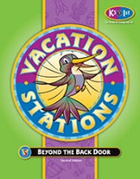 Vacation Stations: Beyond the Back Door, 2d ed., K5 to 1st