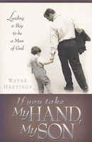 If You Take My Hand, My Son; Leading a Boy to be Man of God