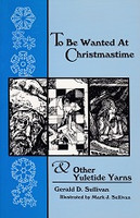 To Be Wanted At Christmastime & Other Yuletide Yarns