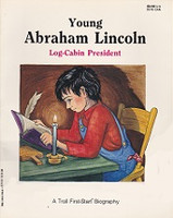 Young Abraham Lincoln, Log-Cabin President