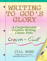 Writing to God's Glory: Comprehensive Creative Writing Cours