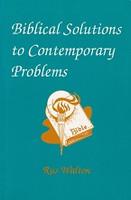 Biblical Solutions to Contemporary Problems, A Handbook
