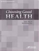 Choosing Good Health 6, Quiz-Test-Worksheet Key