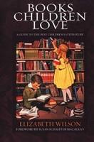 Books Children Love: Guide to Best Children's Literature