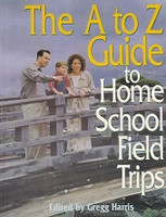A to Z Guide to Home School Field Trips
