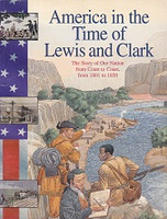 America in the Time of Lewis and Clark, 1801 to 1850