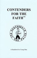Contenders for the Faith: A Handbook for Young Men