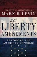 Liberty Amendments, Restoring the American Republic