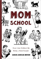 Mom School, Teach Your Children by Being a Good Example