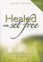 Healed and Set Free (from Past Hurts), revised and expanded