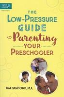 Low-Pressure Guide to Parenting Your Preschooler