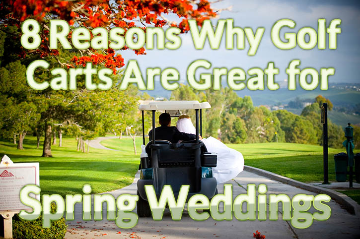 8 reasons why golf carts are great for spring weddings