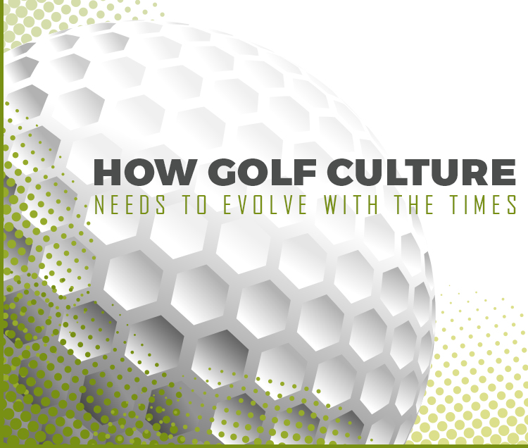 How-Golf-Culture-Needs-to-Evolve-with-the-Times
