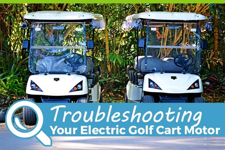 Troubleshooting Problems with a Golf Cart Electric Motor ...
