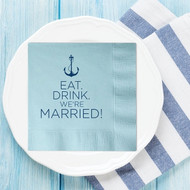 Eat. Drink. We're Married! {with Anchor} Custom Wedding Napkins | Wedding Reception Napkins | Nautical Wedding Napkins
