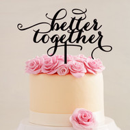better together Black Acrylic Cake Top