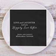 Love and Laughter Before Happily Ever After. Rehearsal Dinner Personalized Napkins