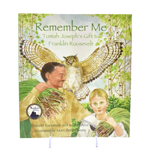 Remember Me: Tomah Joseph's Gift to Franklin Roosevelt by Donald Soctomah (Passamaquoddy).