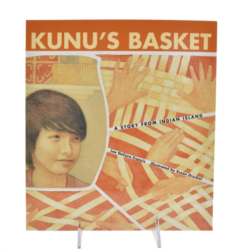 Kunu's Basket: A Story from Indian Island by Lee DeCora Francis (Penobscot).