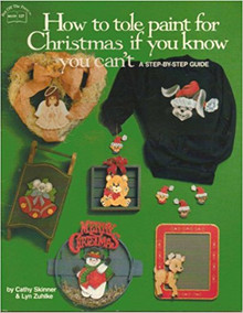 HOTP How to Tole Paint for Christmas If You Know You Can't by Skinner; Zyhlke