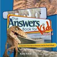Answers Book for Kids 2: 22 Questions from Kids on Dinosaurs and the Flood of Noah