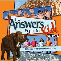 Answers Book for Kids 6: 20 Questions for Kids on Babel and the Ice Age
