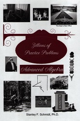 Life of Fred: Advanced Algebra:  Zillions of Practice Problems