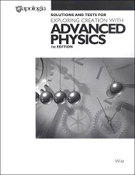 Apologia Exploring Creation with Advanced Physics Solution and Test Manual