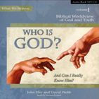 Who is God? And Can I Really Know Him? Audio CD