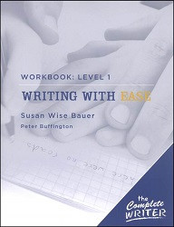The Complete Writer: Writing with Ease Workbook 1