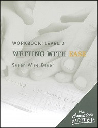 The Complete Writer: Writing with Ease Workbook 2