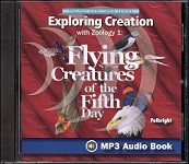 Apologia Exploring Creation with Zoology 1 - Flying Creatures of the Fifth Day MP3 Audio CD