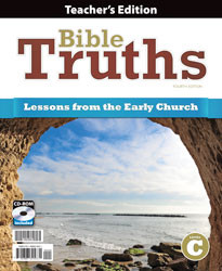 Bible Truths Level C Teacher's Edition with CD: Lessons from the Early Church (4th ed.)