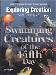 Apologia Exploring Creation with Zoology 2 - Swimming Creatures of the Fifth Day