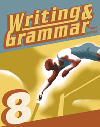 Writing and Grammar 8 Student Worktext (3rd Ed.)