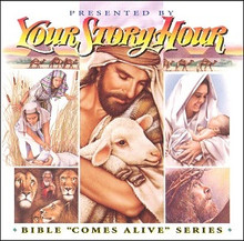 Your Story Hour:  Bible Comes Alive Series CD Volume 4