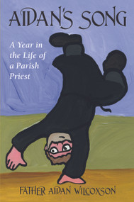 Aidan's Song: A Year in the Life of a Parish Priest