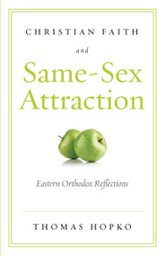 Christian Faith and Same-Sex Attraction: Eastern Orthodox Reflections