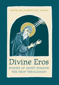 Divine Eros, Popular Patristics No.40