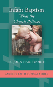 Infant Baptism: What The Church Believes (booklet)