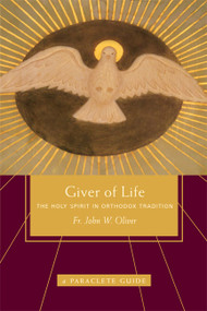 Giver of Life: The Holy Spirit in Orthodox Tradition